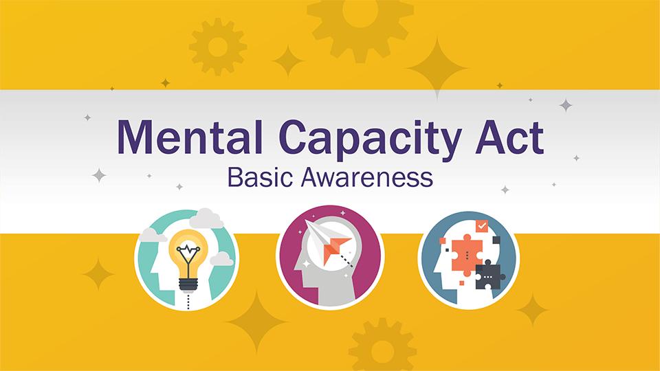 Mental Capacity Act Awareness